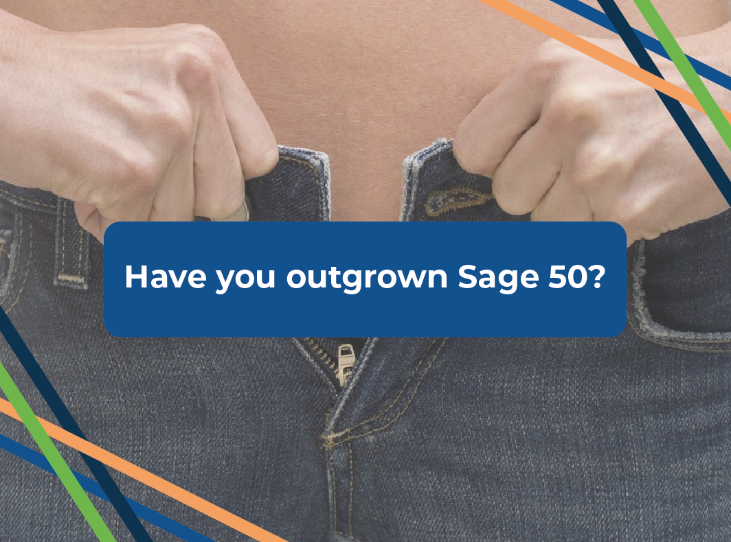 have you outgrown Sage 50?