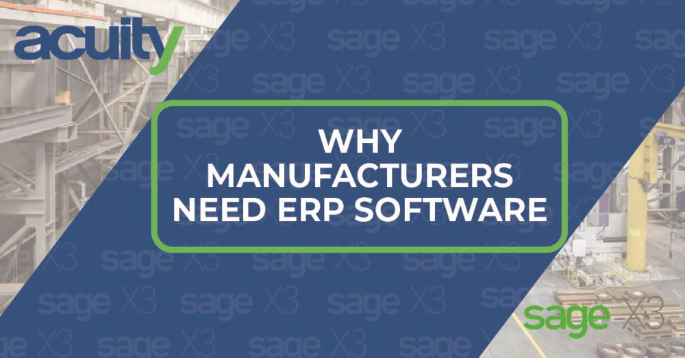 why manufacturers need erp software
